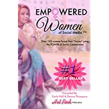 "Empowered Women of Social Media ™: Over 100 Women found their ""Voices"" in Social Communities"