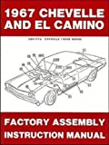 1967 CHEVROLET CHEVELLE, SS, MALIBU & EL CAMINO UNABRIDGED FACTORY ASSEMBLY INSTRUCTION MANUAL. INCLUDES: 300, Deluxe, Malibu, SS, SS-396, Concours, El Camino, Convertibles, 2- & 4-door hardtops, Station Wagons, and Super Sports. CHEVY 67