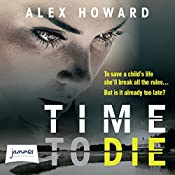 Time to Die | Alex Howard