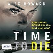 Time to Die | Alex Howard