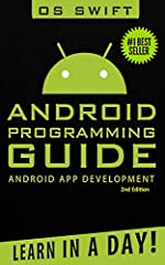 #1 Best Seller! - Learn to Program Android Apps - in Only a Day! 2nd Edition - Now in Paperback!What can this book do for you?Android: Programming Guide: Android App Development - Learn in a Day teaches you everything you need to become an An...
