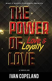 The Power of Love: Love and Loyalty by [Copeland, Ivan]