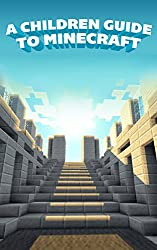 Amazing Children's Guide To The World of Minecraft (English Edition)