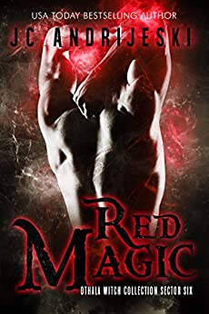 Red Magic: an Adult Dystopian Paranormal Romance: Sector 6 (The Othala Witch Collection) by [Andrijeski, JC, Sorcery, Fallen, Othala]
