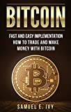 Investing: Fast and Easy Ways to Trade and Make Money with Bitcoin (Bitcoin, Financial Freedom, Forex Trading, Retirement Planning, Money Management)