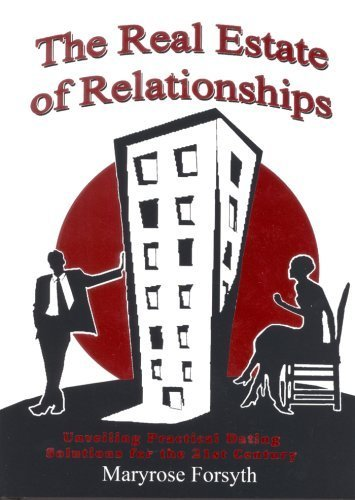 The Real Estate of Relationships by Maryrose Forsyth - Avenues Of Forsyth