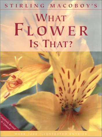 By Stirling Macoboy - What Flower is That? (Later Edition) (2000-08-16) [Hardcover] pdf epub