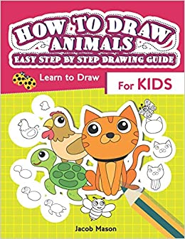 How To Draw Animals Easy Step By Step Drawing Guide Learn To Draw