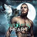 A Wolf's Heart: Wolf Mountain Peak, Book 1 Audiobook by Sarah J. Stone Narrated by Willem Noble
