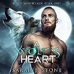 A Wolf's Heart: Wolf Mountain Peak, Book 1 | Sarah J. Stone