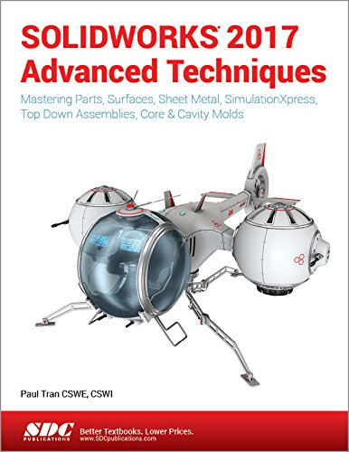 SOLIDWORKS 2017 Advanced Techniques, by Paul Tran