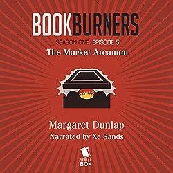 Bookburners: The Market Arcanum, Episode 5