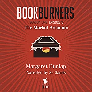 Bookburners: The Market Arcanum, Episode 5 Audiobook