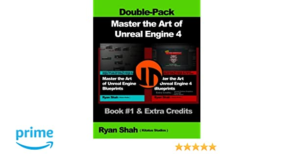 Master the art of unreal engine 4 blueprints double pack 1 master the art of unreal engine 4 blueprints double pack 1 book 1 and extra credits hud blueprint basics variables paper2d unreal motion malvernweather Choice Image