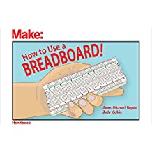 How to Use a Breadboard! (Make: Handbook)