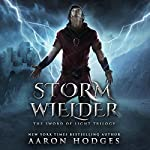 Stormwielder: The Sword of Light Trilogy, Volume 1 | Aaron Hodges