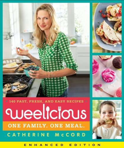 Weelicious (Enhanced Edition): 140 Fast, Fresh, and Easy Recipes (English Edition)