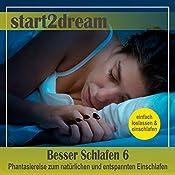 Besser Schlafen 6: Phantasiereise zum natürlichen und entspannten Einschlafen | Nils Klippstein, Frank Hoese