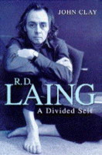 R.D. Laing: A Divided Self : A Biography