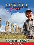 Easter Island - Mysteries & Myths