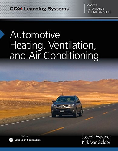 Automotive Heating - Automotive Heating, Ventilation, and Air Conditioning: CDX Master Automotive Technician Series