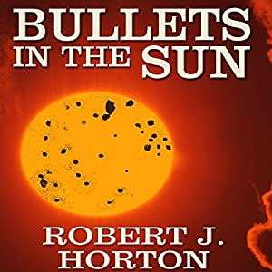 Bullets in the Sun Audiobook