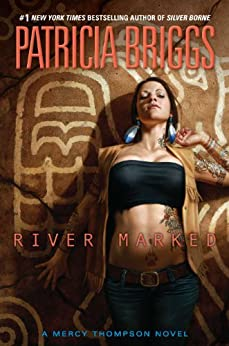 River Marked (Mercy Thompson Book 6) by [Briggs, Patricia]