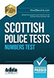 SCOTTISH Police NUMBERS Tests: Sample test questions and answers for the Scottish Police Numbers Test: 1 (Testing Series)
