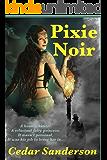 Pixie Noir (Pixie for Hire Book 1)