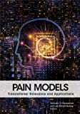 Pain Models : Translational Relevance and Applications, Hermann O. Handwerker, Lars Arendt-Nielsen, 0931092949