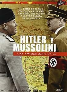 Hitler y Mussolini - Una amistad destructiva [DVD]