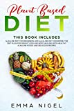 Plant Based Diet: 2 Manuscripts - Alkaline Diet for Beginners and Alkaline Diet Cookbook, the Diet Plan for Weight Loss and Body Healing with Healthy Alkaline Foods and Delicious Recipes