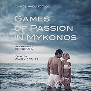 Games of Passion in Mykonos Audiobook