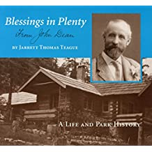Blessings in Plenty From John Dean: A Life and Park History