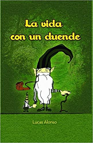 La Vida con un Duende (Spanish Edition): Lucas Alonso, Facu Goro: 9789872662028: Amazon.com: Books