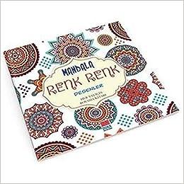 Mandala Renk Renk Desenler Her Yaş Için Boyama Kitabı Sinan Cemgil