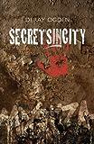 Secretsincity, Deray Ogden, 1479744174