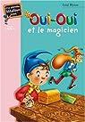Oui-Oui et le magicien par Blyton