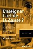 Enseigner l'art de la danse enseignants et futurs enseignants, art et esthétique, danse à l'école