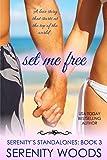 Set Me Free (Serenity's Standalones Book 3)