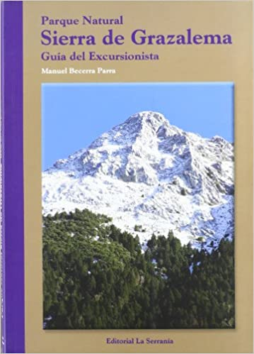 Parque Natural Sierra de Grazalema: Guía del excursionista ...