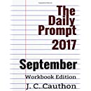 The Daily Prompt 2017: September Workbook (The Daily Prompt 2017 Workbook series)