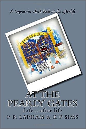 Vapaa todellinen kirjan lataus At The Pearly Gates a tongue-in-cheek look at life after life PDF RTF DJVU 1508542996