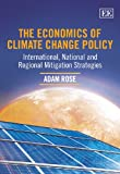 The Economics of Climate Change Policy, Adam Rose, 1848440812