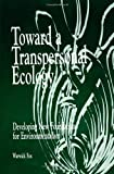 Toward a Transpersonal Ecology : Developing New Foundations for Environmentalism, Fox, Warwick, 0791427765