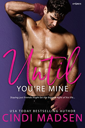 Until You're Mine (Fighting for Her Book 1)