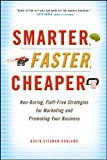 Image of Smarter, Faster, Cheaper: Non-Boring, Fluff-Free Strategies for Marketing and Promoting Your Business