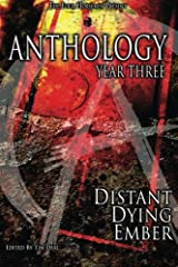 Anthology: Year Three: Distant Dying Ember Paperback