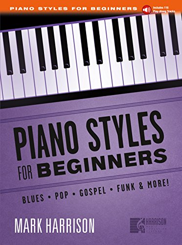 Piano Styles for Beginners: Blues, Pop, Gospel, Funk, and More! (Book & Play-Along Tracks)