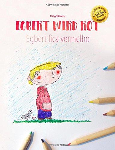 Egbert wird rot/Egbert fica vermelho: Kinderbuch/Malbuch Deutsch-Portugiesisch (Portugal) (bilingual/zweisprachig) (German Edition)